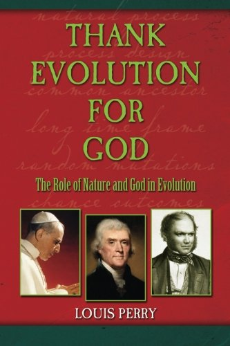 9781482086300: Thank Evolution for God: The Roles of Nature and God in Evolution, 3rd Edition