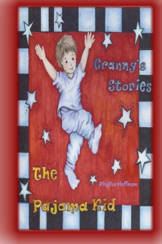 Pajama Kid (Granny's Stories) (1482086549) by Phyllis Hoffman