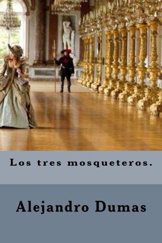 9781482086980: Los tres mosqueteros. (Spanish Edition)