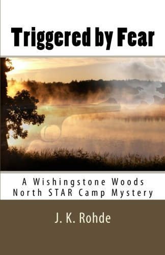 9781482087017: Triggered by Fear: A Wishingstone Woods North STAR Camp Mystery