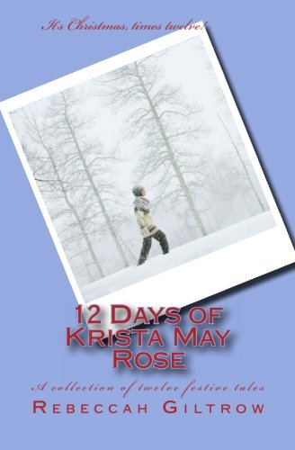 9781482091434: 12 Days of Krista May Rose