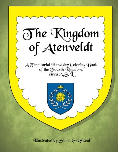 9781482091571: The Kingdom of Atenveldt: A Territorial Coloring Book of the Fourth Kingdom, circa AS XLVII (Territorial Coloring Books of the SCA)