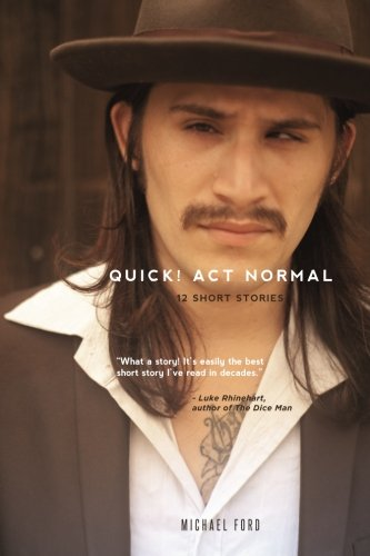 9781482092172: Quick! Act Normal: 12 short stories