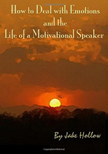9781482092653: How to Deal with Emotions and the Life of a Motivational Speaker