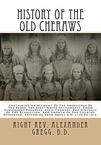 History Of The Old Cheraws: Containing An: Gregg D.D., Rev.