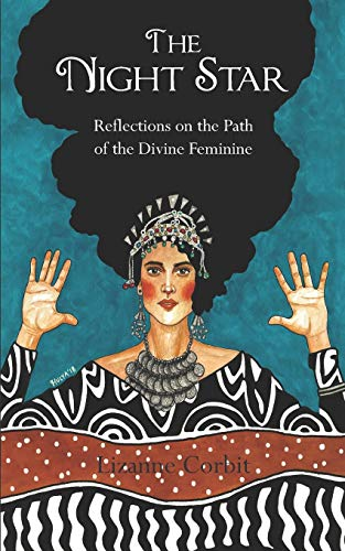 The Night Star: Reflections on the Path of the Divine Feminine: Lizanne Corbit M. A.