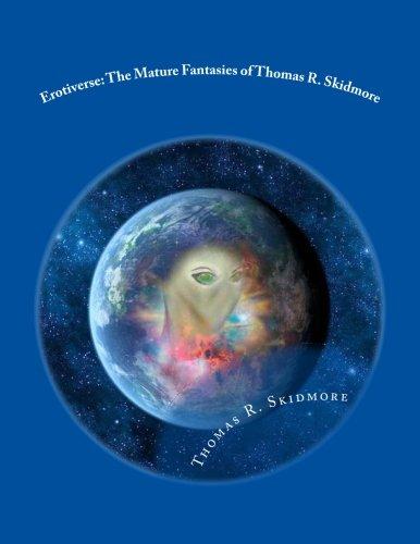 9781482094053: Erotiverse: The Mature Fantasies of Thomas R. Skidmore