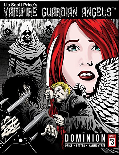 9781482096781: Lia Scott Price's Vampire Guardian Angels: Dominion Issue 3