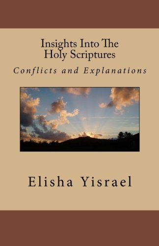 9781482096903: Insights Into The Holy Scriptures: Conflicts and Explanations