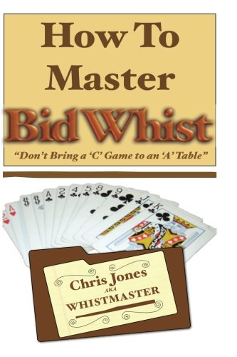 9781482097603: How To Master Bid Whist: Don't Bring A