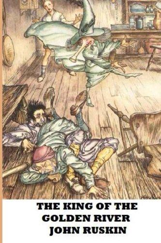 The King of the Golden River: Ruskin, John