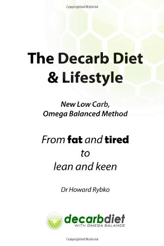 9781482098853: The Decarb Diet: From Fat and Tired to Lean and Keen