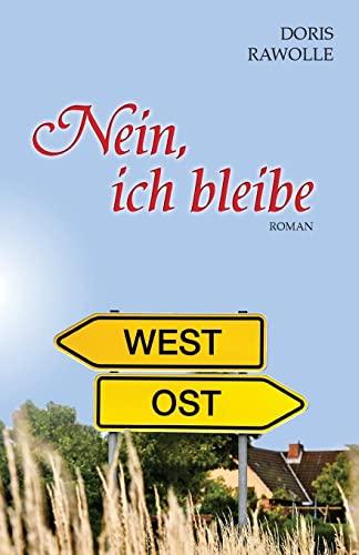 9781482099102: Nein, ich bleibe (Eine Familiengeschichte in der Wendezeit, Band) (Volume 2) (German Edition)