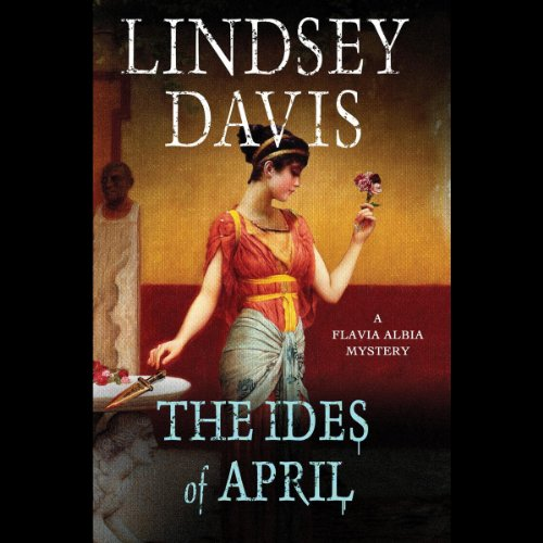 9781482100792: The Ides of April (Flavia Albia Mysteries)