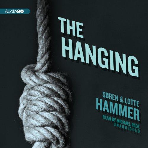 The Hanging -: Lotte Hammer; SÃ ren Hammer