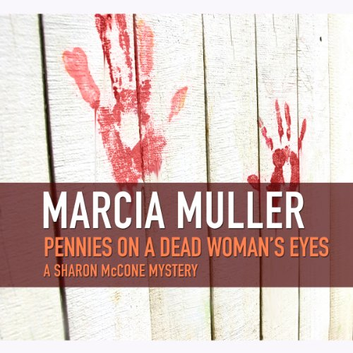Pennies on a Dead Womans Eyes (Sharon McCone Mysteries) (Sharon Mccone Mystery): Marcia Muller