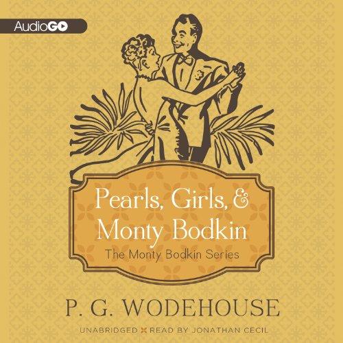 Pearls, Girls, & Monty Bodkin (Monty Bodkin series): P. G. Wodehouse