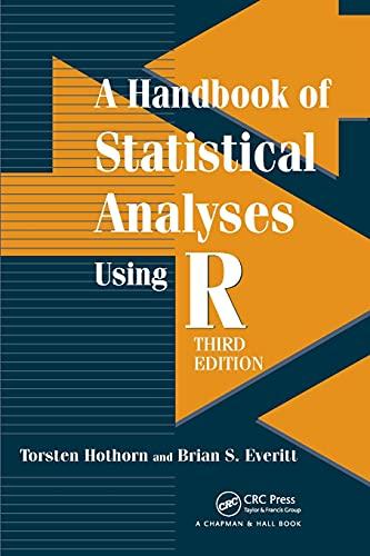 A HANDBOOK OF STATISTICAL ANALYSES USING R,: Hothorn Torsten Et.Al