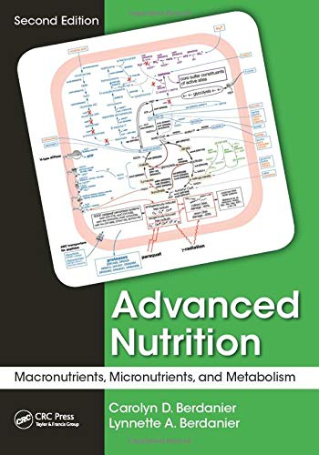 Advanced Nutrition: Macronutrients, Micronutrients, and Metabolism, Second Edition: Berdanier, ...