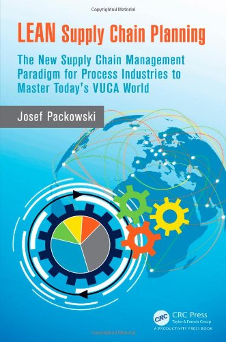 9781482205336: LEAN Supply Chain Planning: The New Supply Chain Management Paradigm for Process Industries to Master Today's VUCA World
