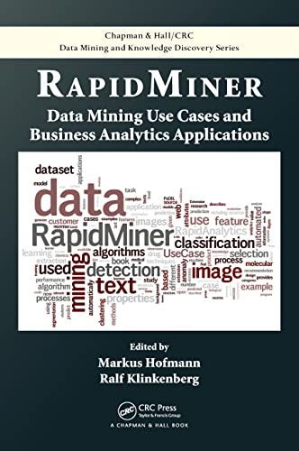 RapidMiner: Data Mining Use Cases and Business Analytics Applications (Hardback)