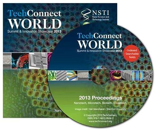 Tech Connect World 2013 Proceedings: Nanotech, Microtech, Biotech, Cleantech Proceedings