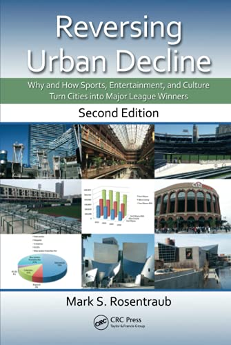 9781482206210: Reversing Urban Decline: Why and How Sports, Entertainment, and Culture Turn Cities into Major League Winners, Second Edition