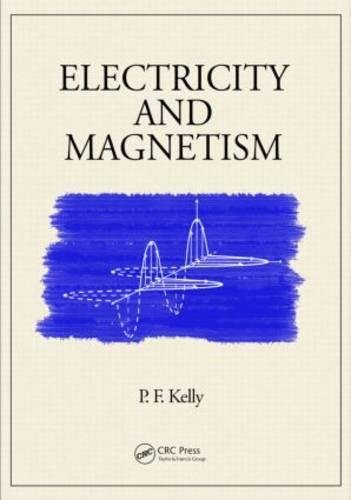 Electricity and Magnetism: Kelly, P.F.