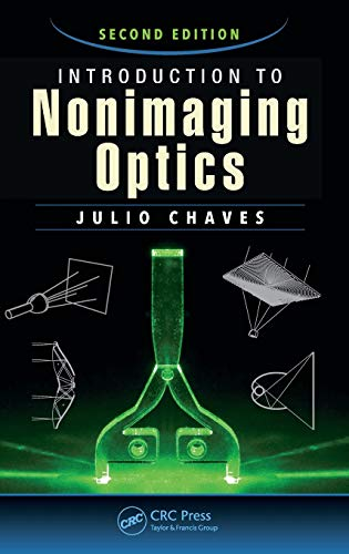 Introduction to Nonimaging Optics 9781482206739 Introduction to Nonimaging Optics covers the theoretical foundations and design methods of nonimaging optics, as well as key concepts fr
