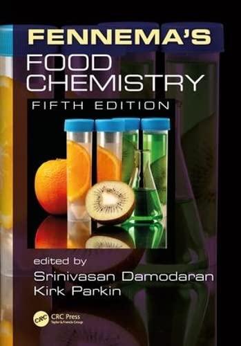 Fennema?s Food Chemistry, Fifth Edition: Srinivasan Damodaran and Kirk L. Parkin