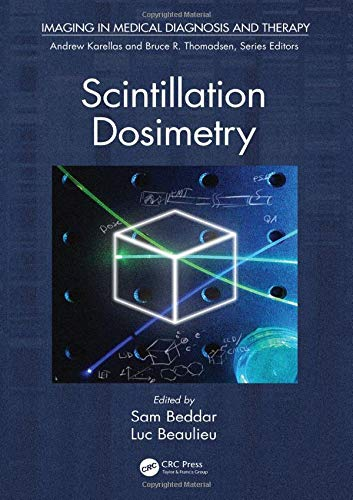 9781482208993: Scintillation Dosimetry (Imaging in Medical Diagnosis and Therapy)