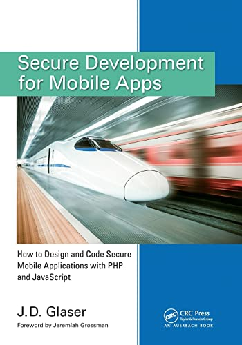 9781482209037: Secure Development for Mobile Apps: How to Design and Code Secure Mobile Applications with PHP and JavaScript