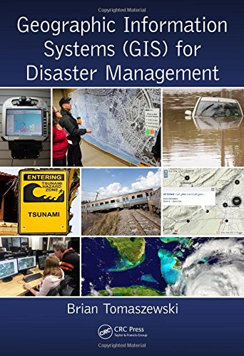 Geographic Information Systems (GIS) for Disaster Management: Tomaszewski, Brian