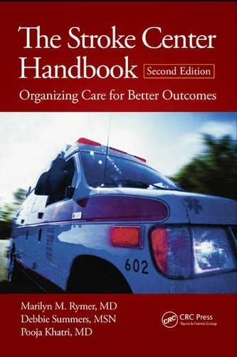 9781482214789: The Stroke Center Handbook: Organizing Care for Better Outcomes, Second Edition