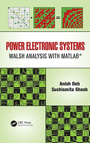 Power Electronic Systems: Walsh Analysis With Matlab?: Deb, Anish & Ghosh, Suchismita