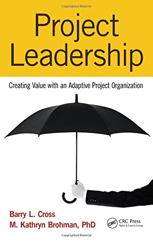 9781482216301: Project Leadership: Creating Value with an Adaptive Project Organization