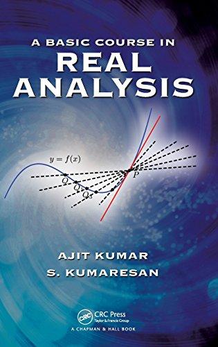A Basic Course in Real Analysis: Ajit Kumar; S. Kumaresan