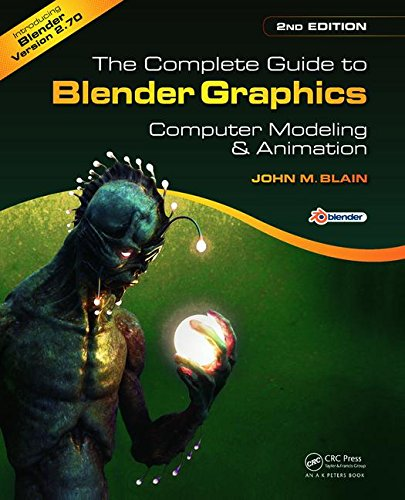 9781482216639: The Complete Guide to Blender Graphics, Second Edition: Computer Modeling and Animation