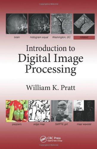INTRODUCTION TO DIGITAL IMAGE PROCESSING: William K. Pratt