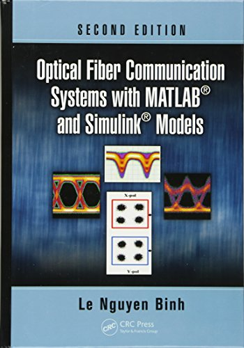 9781482217513: Optical Fiber Communication Systems with MATLAB® and Simulink® Models (Optics and Photonics)