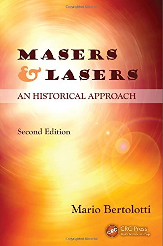 9781482217773: Masers and Lasers: An Historical Approach
