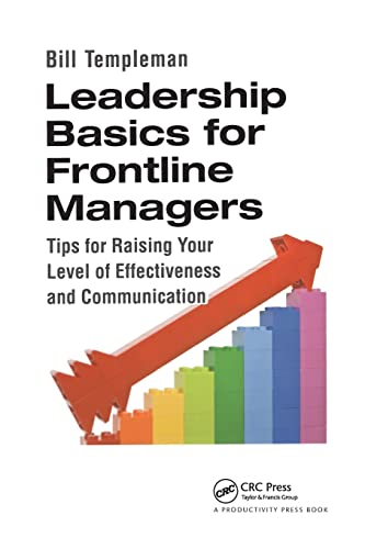 9781482219951: Leadership Basics for Frontline Managers: Tips for Raising Your Level of Effectiveness and Communication
