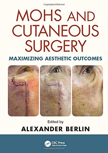 9781482221367: Mohs and Cutaneous Surgery: Maximizing Aesthetic Outcomes