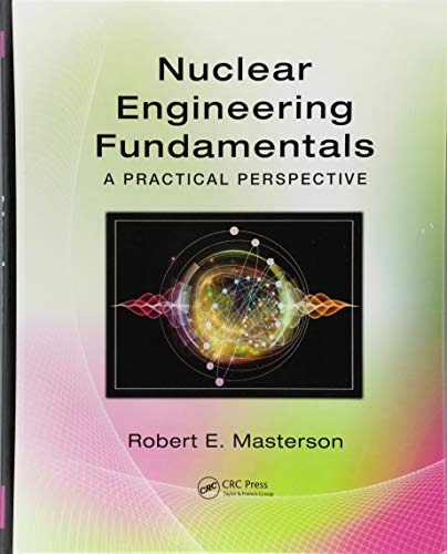 9781482221497: Nuclear Engineering Fundamentals: A Practical Perspective