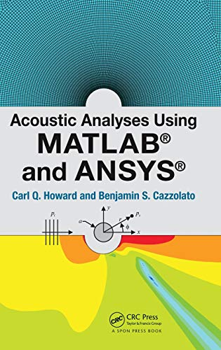 9781482223255: Acoustic Analyses Using Matlab® and Ansys®