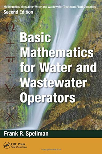 Mathematics Manual for Water and Wastewater Treatment Plant Operators, Second Edition: Basic ...