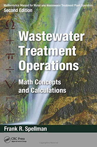 9781482224283: Mathematics Manual for Water and Wastewater Treatment Plant Operators, Second Edition - Three Volume Set: Mathematics Manual for Water and Wastewater ... Operations: Math Concepts and Calculations