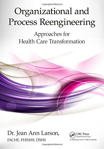 9781482225143: Organizational and Process Reengineering: Approaches for Health Care Transformation