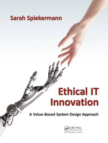 9781482226355: Ethical IT Innovation: A Value-Based System Design Approach