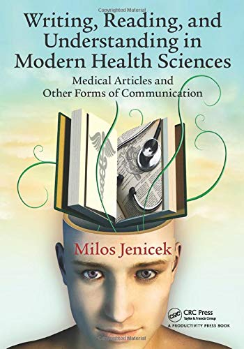 9781482226454: Writing, Reading, and Understanding in Modern Health Sciences: Medical Articles and Other Forms of Communication
